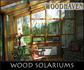 click here for woodhaven, wood sun room ,conservatories, solariums, home additions, wood greenhouse